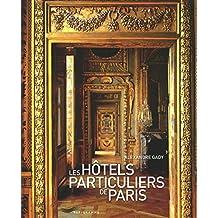 Les hôtels particuliers de Paris 2011