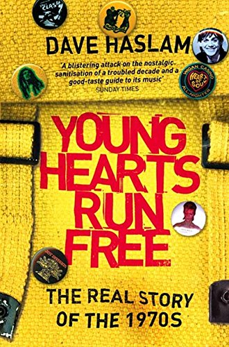 Young Hearts Run Free: The Real Story of the 1970s por Dave Haslam