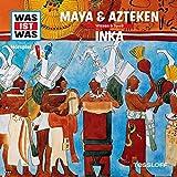 Maya und Azteken/Inka (Was ist Was 47)