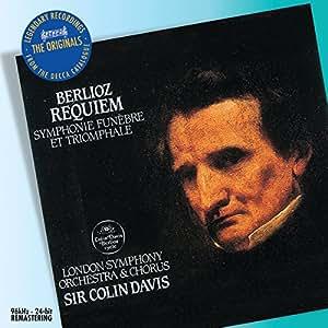 Berlioz : Requiem Op. 5 - Symphonie funèbre et triomphale, Op. 15