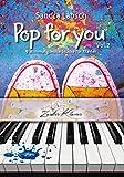 Pop for you Vol. 2 - 9 traumhaft schöne Klavierstücke für Fortgeschrittene - wie Filmmusik / Klaviernoten