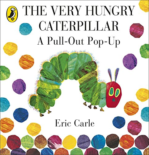 The Very Hungry Caterpillar: A Pull-Out Pop-Up por Eric Carle