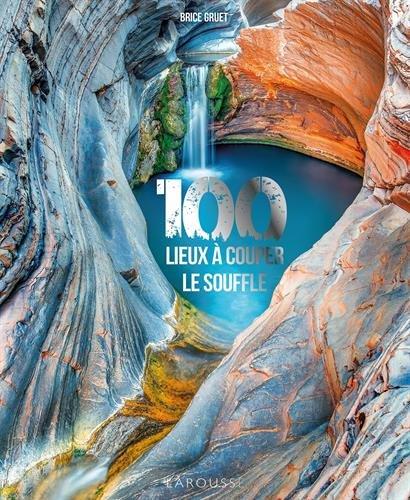 100 lieux à couper le souffle par From Larousse