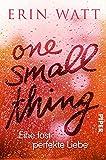 One Small Thing – Eine fast perfekte Liebe: Roman