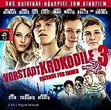 Vorstadtkrokodile 3 - Alle für Einen!: Das Original-Hörspiel zum Kinofilm