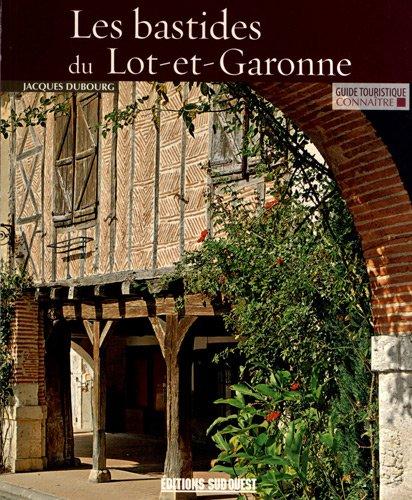 Connaitre les Bastides du Lot-et-Garonne