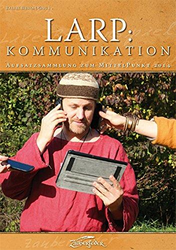 LARP: Kommunikation (Aufsatzsammlung zum MittelPunkt 2014)