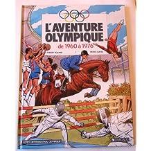 L'aventure olympique, Tome 3 : De 1960 à 1976