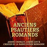 Anciens psautiers romands (Psaumes, chorales et cantiques)...