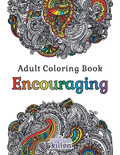 Adult Coloring Book - Encouraging: 49 of the most exquisite designs for a relaxed and joyful coloring time