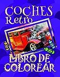 Libro de Colorear Coches Retro : Libro de Colorear Carros Colorear Niños 3-9 Años!  (Libro de Colorear Coches Retro - A SERIES OF COLORING BOOKS)