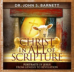 Christ in All the Scriptures by [Barnett, John Samuel]