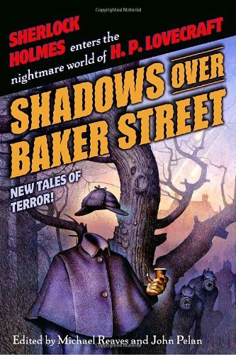 Shadows Over Baker Street: New Tales of Terror! by Michael Reaves (Editor) › Visit Amazon's Michael Reaves Page search results for this author Michael Reaves (Editor), John Pelan (Editor) (4-Feb-2008) Paperback