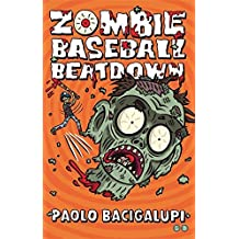 Zombie Baseball Beatdown by Paolo Bacigalupi (2013-09-10)