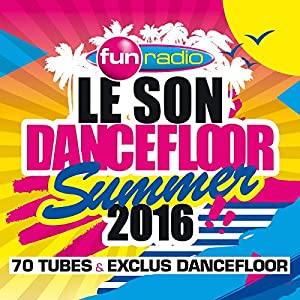 "Afficher ""Le son dancefloor summer 2016"""