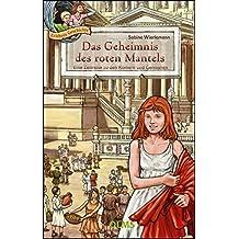 Das Geheimnis des roten Mantels: Eine Zeitreise zu den Römern und Germanen.