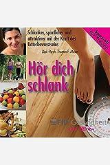Hör dich schlank - Speziell für Frauen: Schlanker, sportlicher und attraktiver mit der Kraft des Unterbewusstseins Audio CD