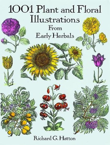 1001 Plant and Floral Illustrations from Early Herbals par Richard G. Hatton