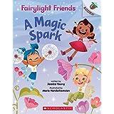 A Magic Spark: An Acorn Book (Fairylight Friends #1)