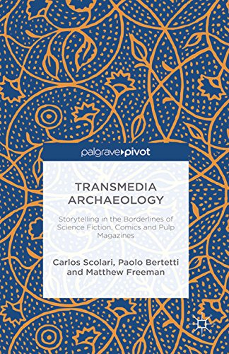 Transmedia Archaeology: Storytelling in the Borderlines of Science Fiction, Comics and Pulp Magazines (English Edition)