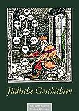 Jüdische Geschichten - Vergessene Erzählungen, philosophische Märchen und Geschichten aus dem Jiddischen. Von Kabbala, Mystik, Talmud, Rabbinern und dem Leben an sich: (Illustrierte Ausgabe)