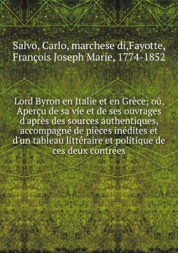 lord-byron-en-italie-et-en-grace-oa-aperau-de-sa-vie-et-de-ses-ouvrages-dapras-des-sources-authentiq