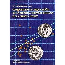 Composición y Circulación de La Moneda Hispano-Romana En La Meseta Norte