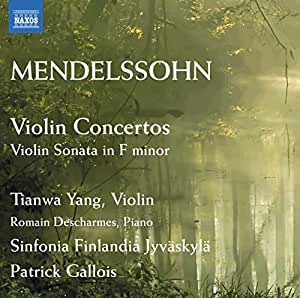 Mendelssohn: Violin Concertos | Violin Sonata (Tianwa Yang, Romain Descharmes, Patrick Gallois) (Naxos: 8572662)