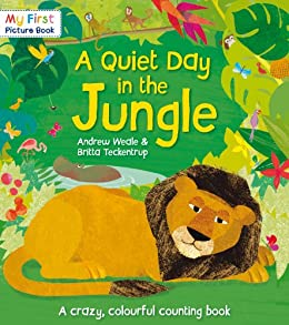A Quiet Day in the Jungle (My First Picture Book) by [Weale, Andrew]