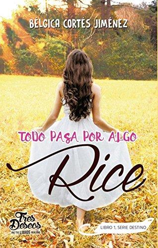 Todo pasa por algo, Rice (Destino nº 1)