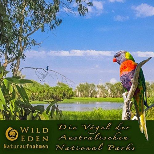 Bitter Springs Elsey National Park Northern Territory (Fröhlicher Gesang der Vögel an den heissen Quellen) [Die Geräusche der Australischen Tiere und Natur] (National Park Tiere)