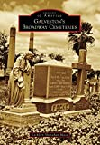 Galveston's Broadway Cemeteries (Images of America) (English Edition)
