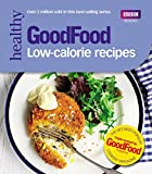 Good Food: Low-calorie Recipes (Good Food Series)