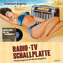 Radio, TV, Schallplatte: Erinnerungen an die Nachkriegsjahre