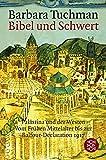 Bibel und Schwert: Palästina und der Westen. Vom Frühen Mittelalter bis zur Balfour-Declaration 1917 - Barbara Tuchman