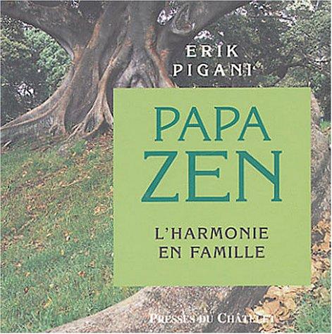 Papa zen, l'harmonie en famille