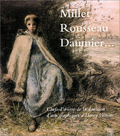 Millet, Rousseau, Daumier... : Chefs-d'oeuvre de la donation d'arts graphiques d'Henry Vasnier