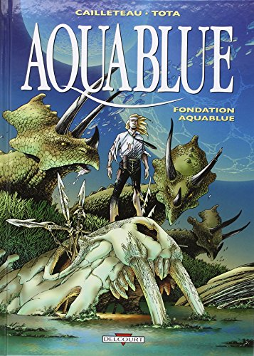 Aquablue, tome 8 : Fondation Aquablue