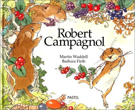 Robert Campagnol par Barbara Firth, Martin Waddell