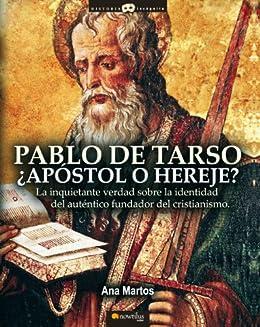 Pablo de Tarso, ¿Apóstol o Hereje? de [Rubio, Ana Martos]