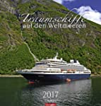 Traumschiffe auf den Weltmeeren - Kal...