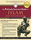 Politically Incorrect Guide to Islam (and the Crusades), The (Politically Incorrect Guides) (Politically Incorrect Guides (Paperback))