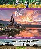 Bildband Bali: Highlights Bali. Die 50 Reiseziele, die Sie gesehen haben sollten. Entdecken Sie mit diesem Reiseführer…