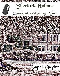 Sherlock Holmes & The Oakwood Grange Affair