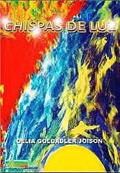 CHISPAS DE LUZ (Spanish Edition)