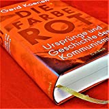 Die Farbe Rot: Urspr?nge und Geschichte des Kommunismus