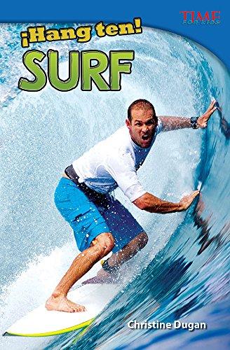 Hang Ten! Surf (Hang Ten! Surfing) (Spanish Version) (Advanced) (Hang Ten!: Time for Kids Nonfiction Readers)