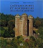 Châteaux forts et forteresses de la France médiévale