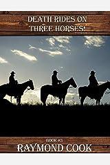 Death Rides On Three Horses Kindle Edition