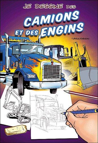 Je dessine des camions et des engins par Thierry Beaudenon